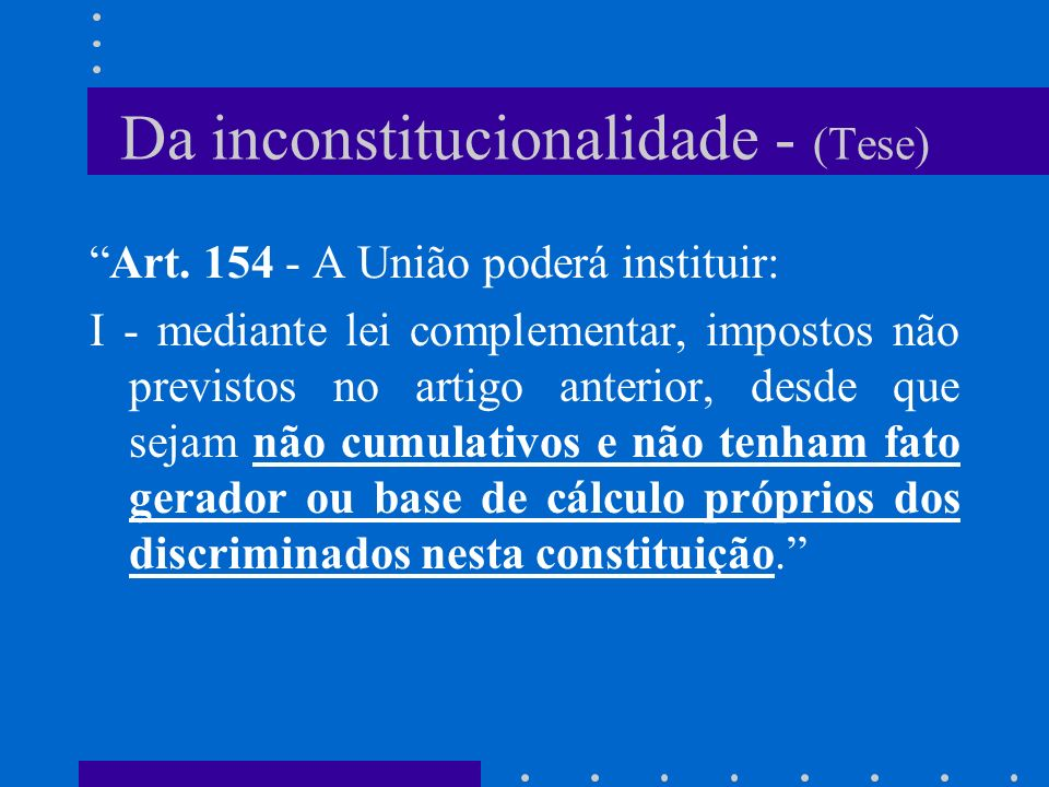 Da inconstitucionalidade - (Tese)