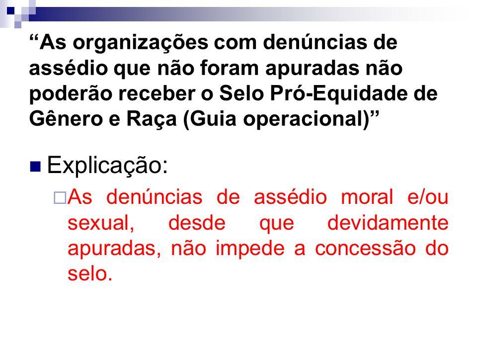 As organizações com denúncias de assédio que não foram apuradas não poderão receber o Selo Pró-Equidade de Gênero e Raça (Guia operacional)