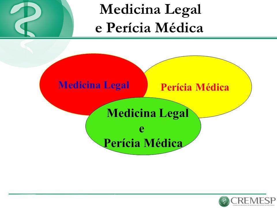 e Perícia Médica Medicina Legal Medicina Legal e Perícia Médica