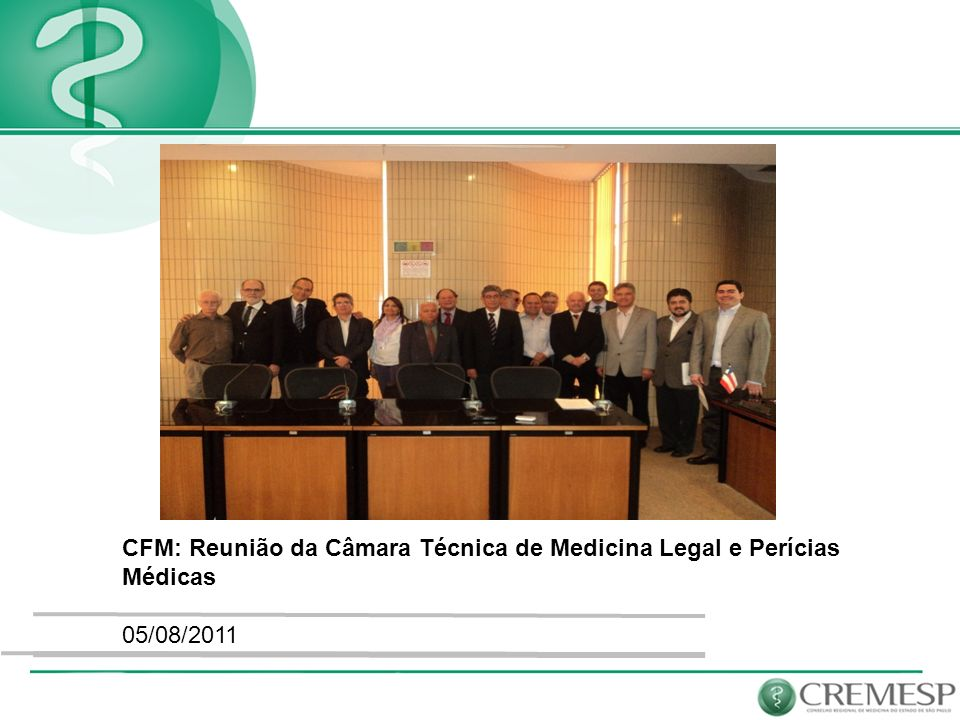 CFM: Reunião da Câmara Técnica de Medicina Legal e Perícias Médicas