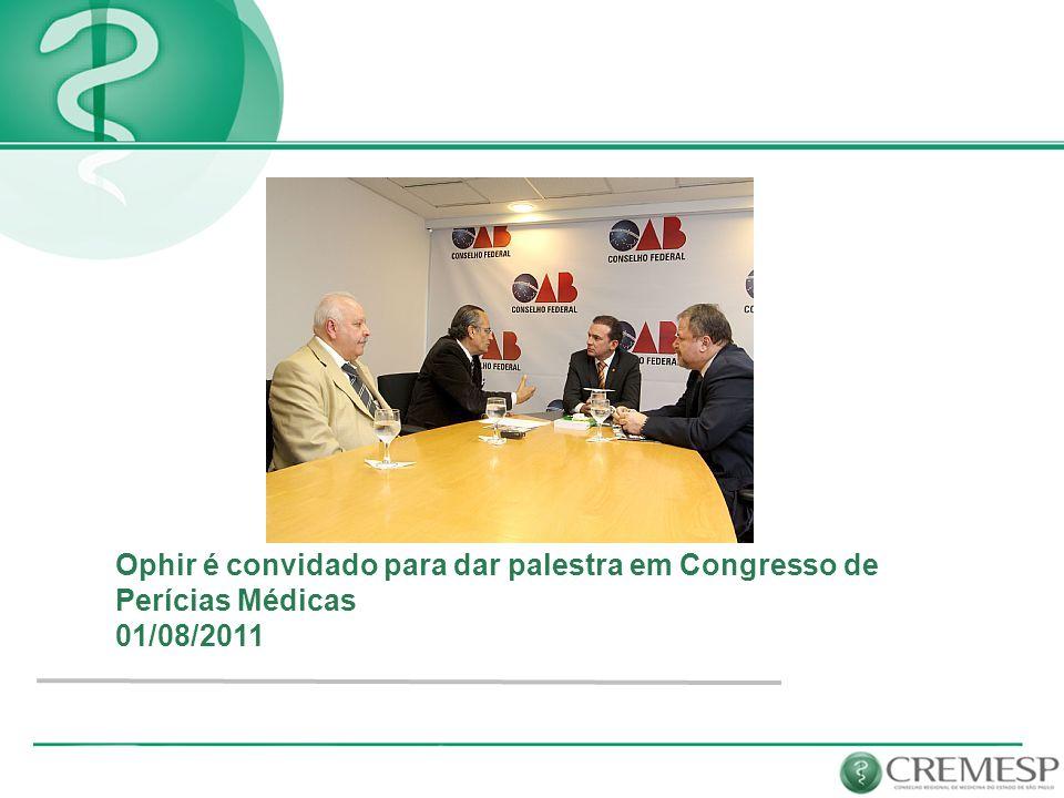 Ophir é convidado para dar palestra em Congresso de Perícias Médicas