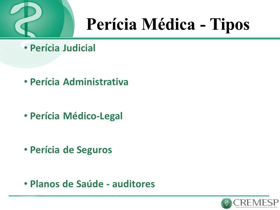 Perícia Médica - Tipos Perícia Judicial Perícia Administrativa