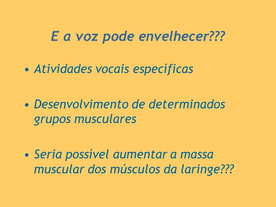 E a voz pode envelhecer Atividades vocais específicas