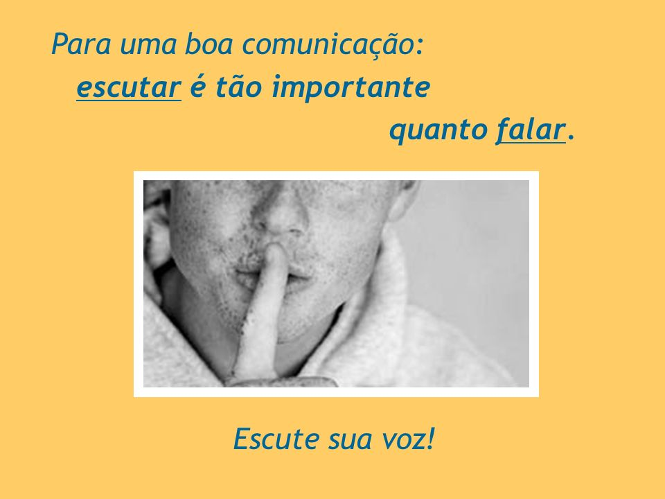 Para uma boa comunicação: