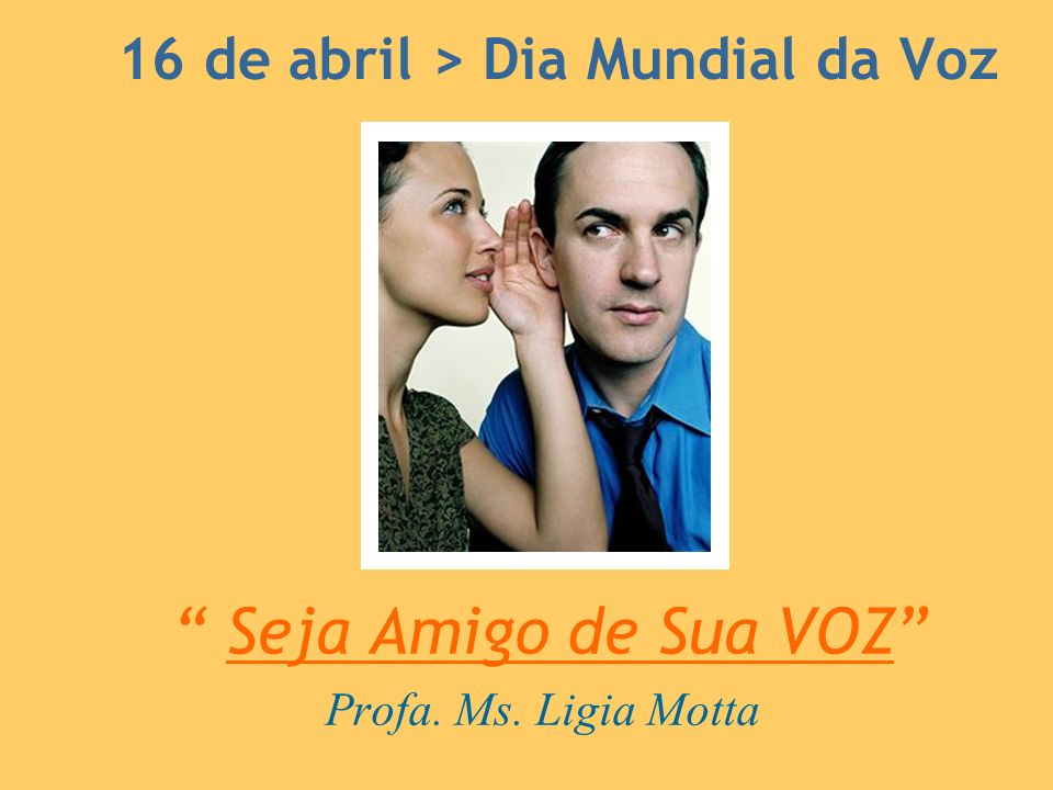 16 de abril > Dia Mundial da Voz