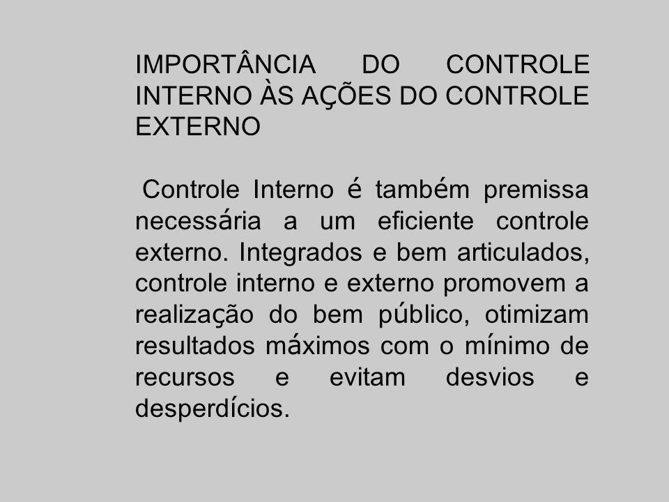 IMPORTÂNCIA DO CONTROLE INTERNO ÀS AÇÕES DO CONTROLE EXTERNO