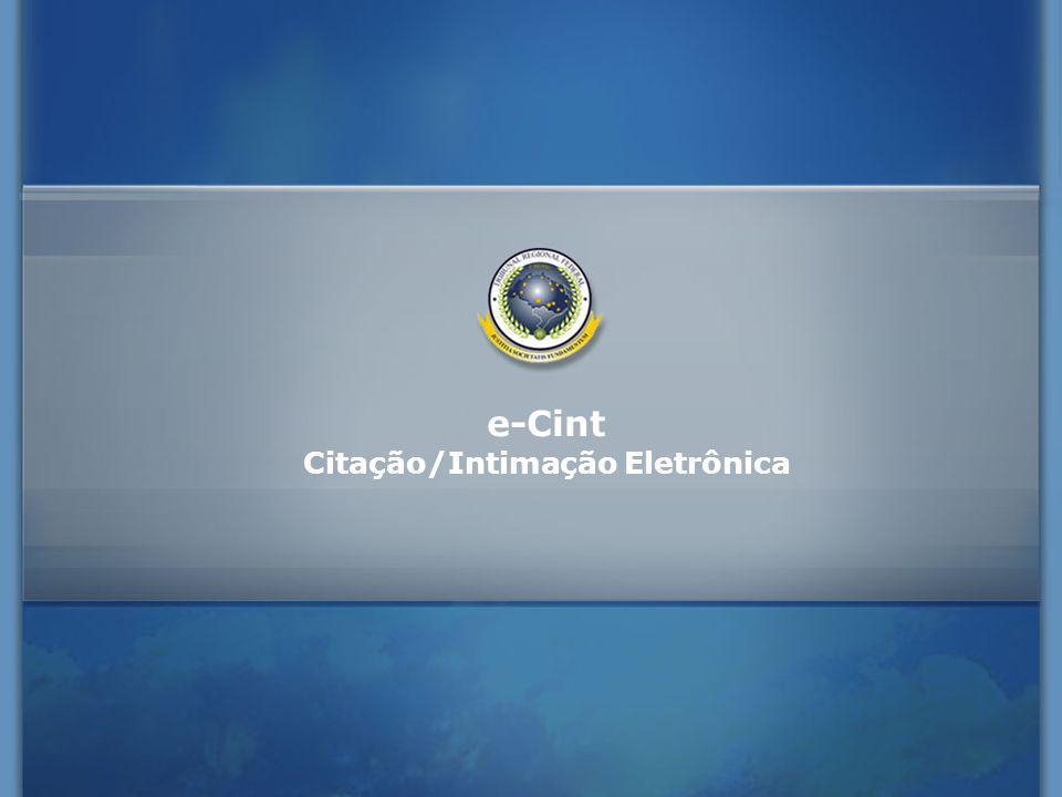e-Cint Citação/Intimação Eletrônica