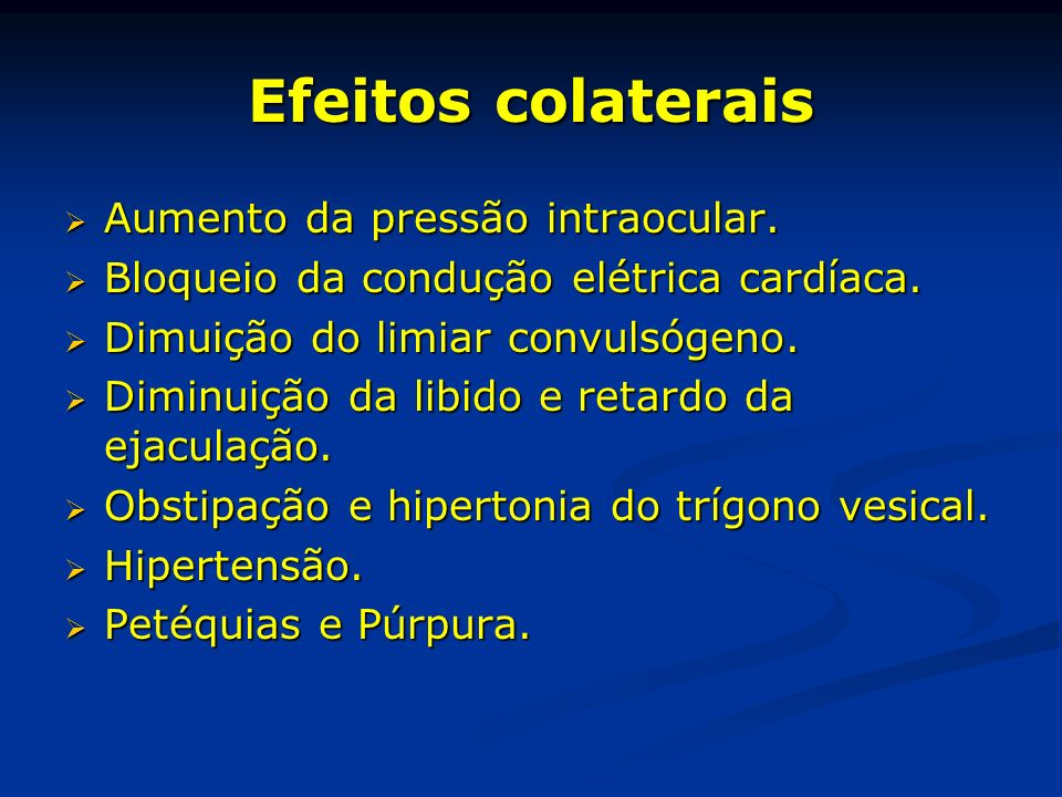Efeitos colaterais Aumento da pressão intraocular.