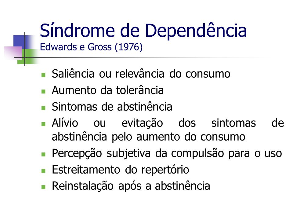 Síndrome de Dependência Edwards e Gross (1976)