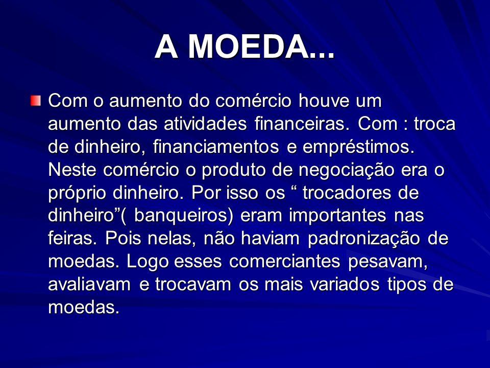 A MOEDA...