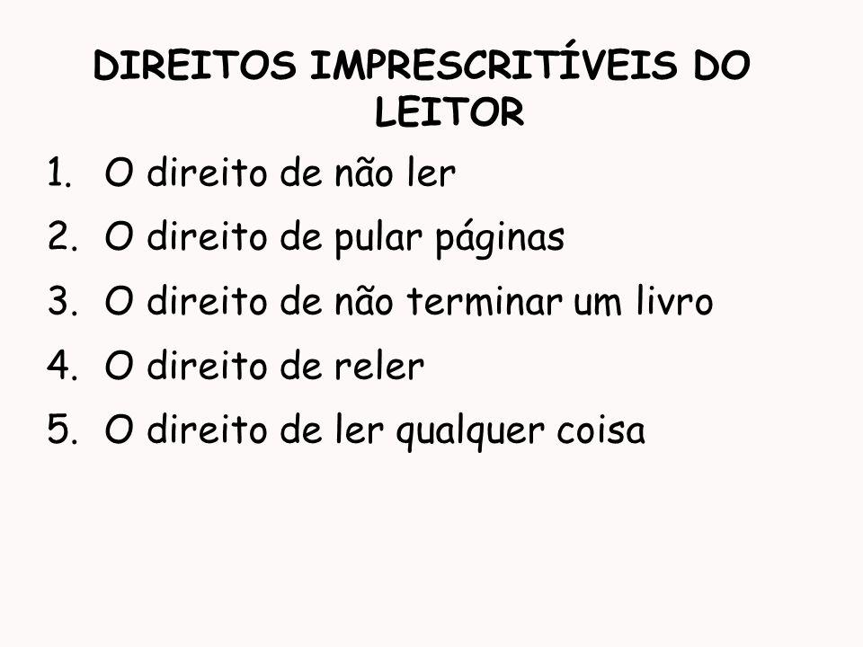 DIREITOS IMPRESCRITÍVEIS DO LEITOR