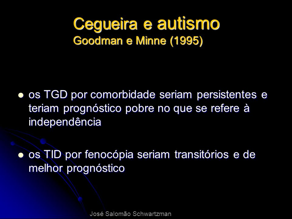 Cegueira e autismo Goodman e Minne (1995)