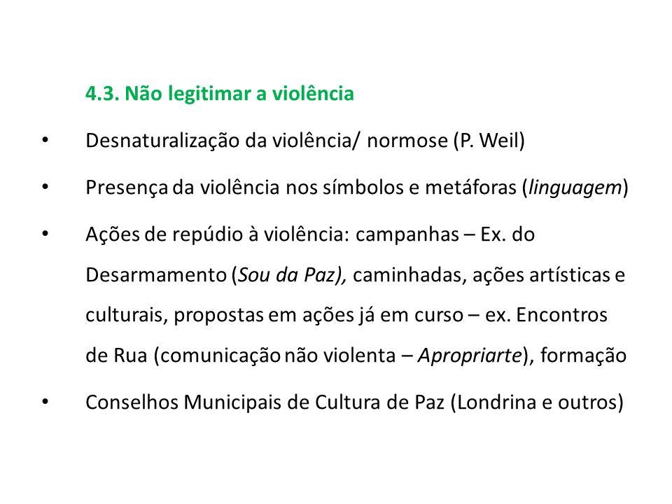 4.3. Não legitimar a violência