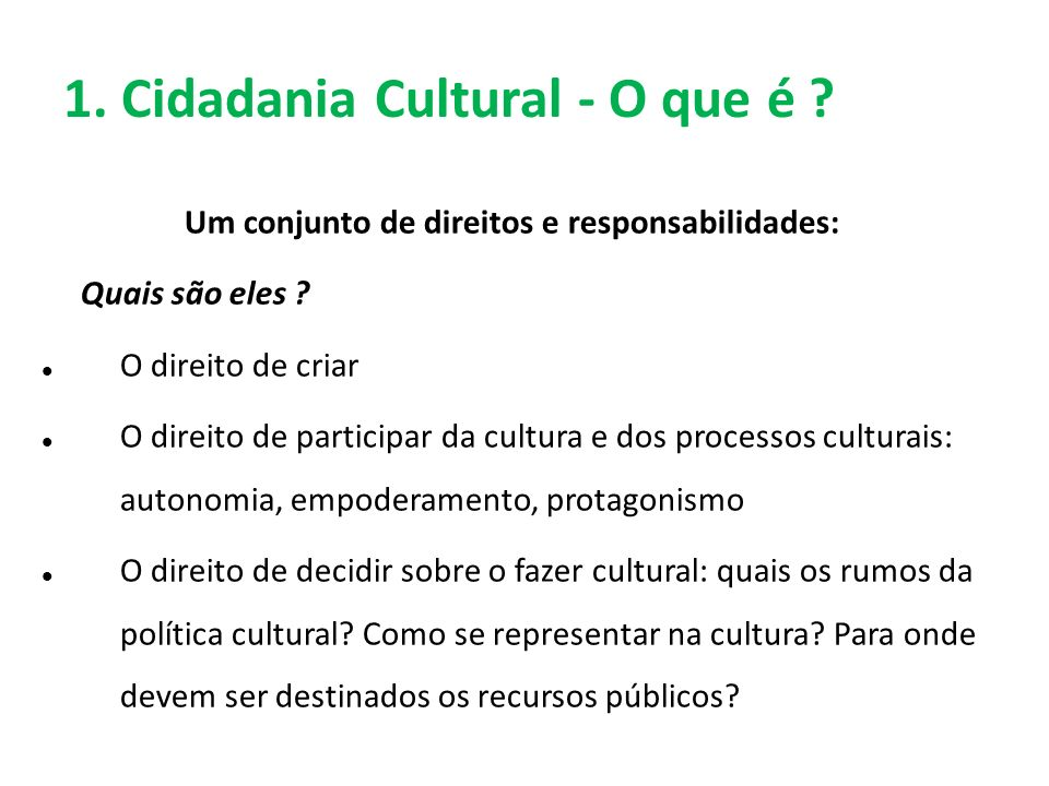 1. Cidadania Cultural - O que é