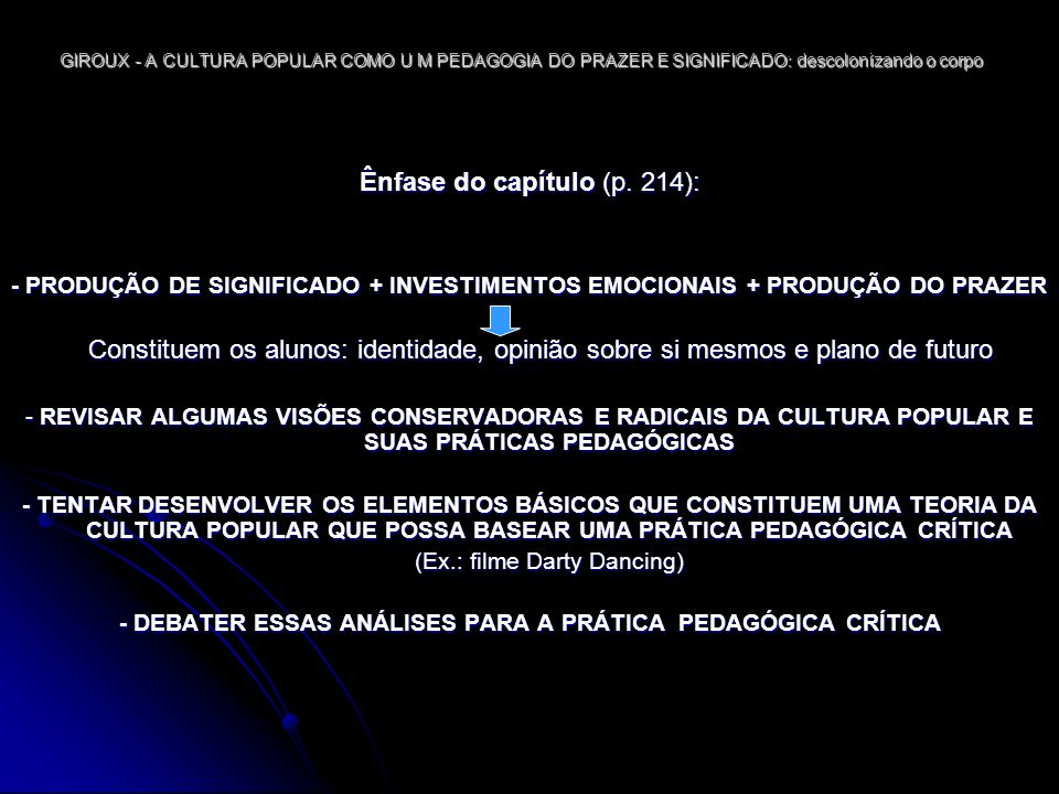 - DEBATER ESSAS ANÁLISES PARA A PRÁTICA PEDAGÓGICA CRÍTICA