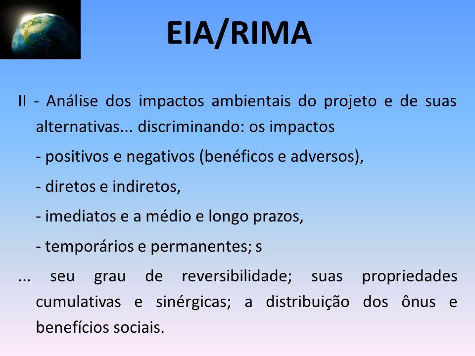 EIA/RIMAII - Análise dos impactos ambientais do projeto e de suas alternativas... discriminando: os impactos.