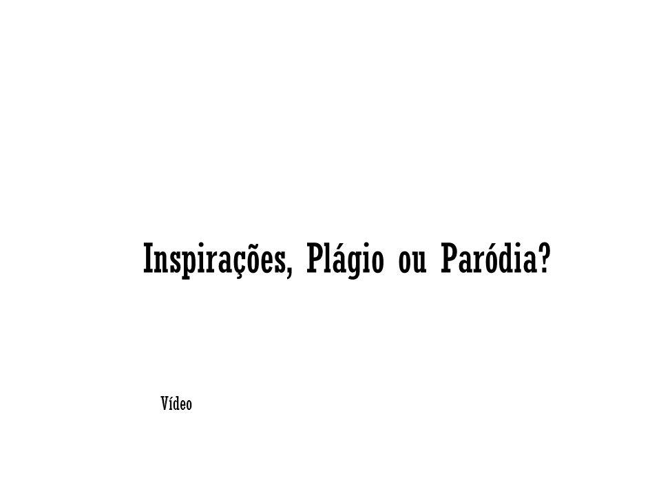 Inspirações, Plágio ou Paródia