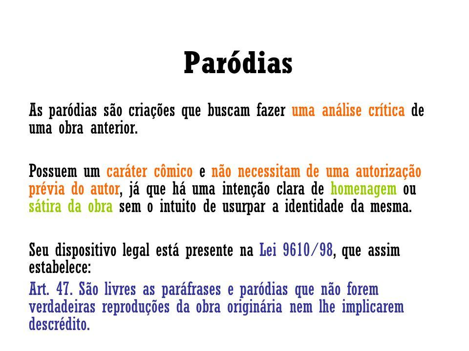 Paródias As paródias são criações que buscam fazer uma análise crítica de uma obra anterior.