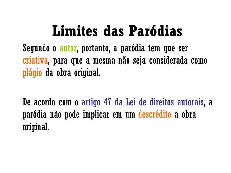 Limites das ParódiasSegundo o autor, portanto, a paródia tem que ser criativa, para que a mesma não seja considerada como plágio da obra original.