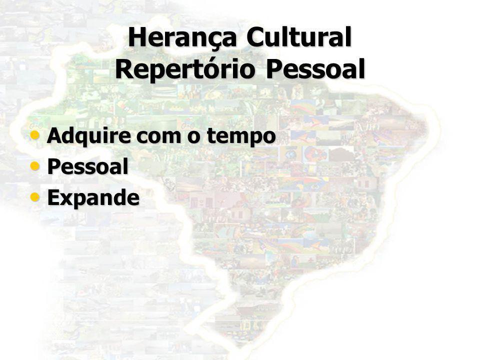 Herança Cultural Repertório Pessoal