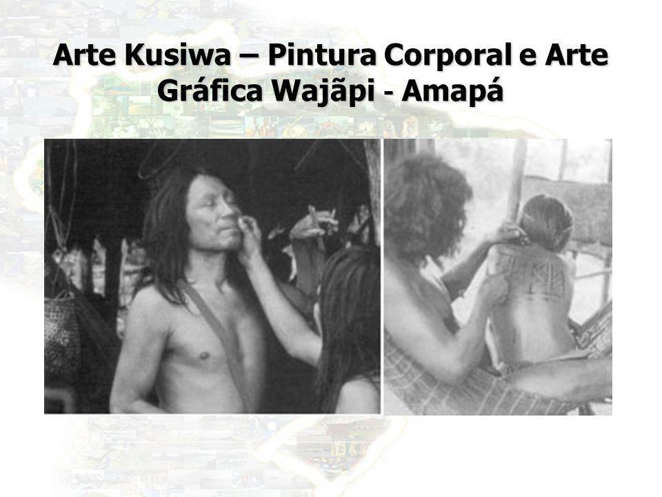 Arte Kusiwa – Pintura Corporal e Arte Gráfica Wajãpi - Amapá