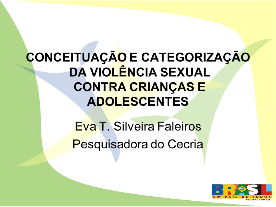 Eva T. Silveira Faleiros Pesquisadora do Cecria