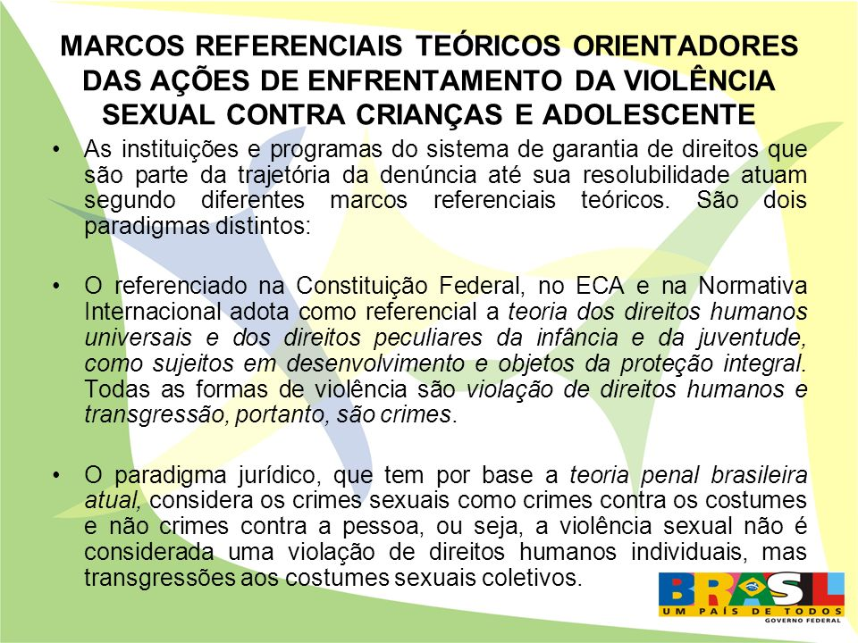 MARCOS REFERENCIAIS TEÓRICOS ORIENTADORES DAS AÇÕES DE ENFRENTAMENTO DA VIOLÊNCIA SEXUAL CONTRA CRIANÇAS E ADOLESCENTE