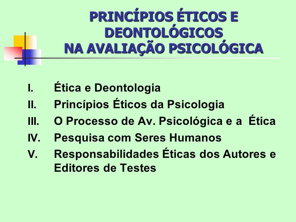 PRINCÍPIOS ÉTICOS E DEONTOLÓGICOS NA AVALIAÇÃO PSICOLÓGICA