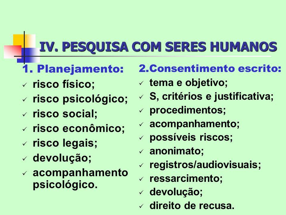 IV. PESQUISA COM SERES HUMANOS