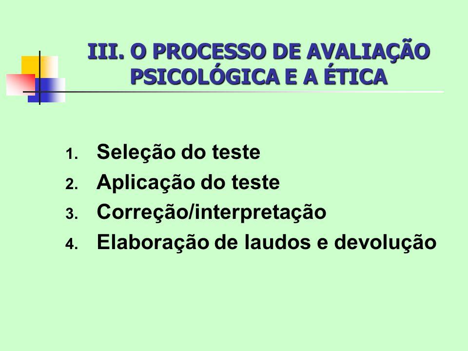 III. O PROCESSO DE AVALIAÇÃO PSICOLÓGICA E A ÉTICA