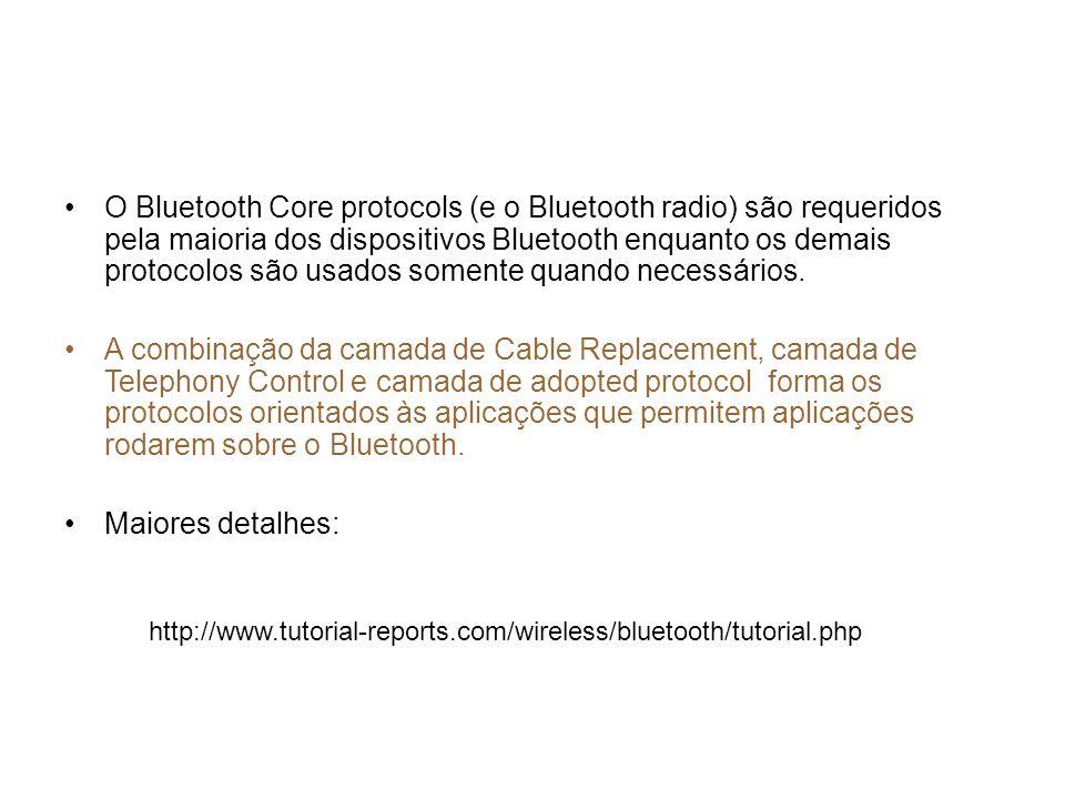 O Bluetooth Core protocols (e o Bluetooth radio) são requeridos pela maioria dos dispositivos Bluetooth enquanto os demais protocolos são usados somente quando necessários.