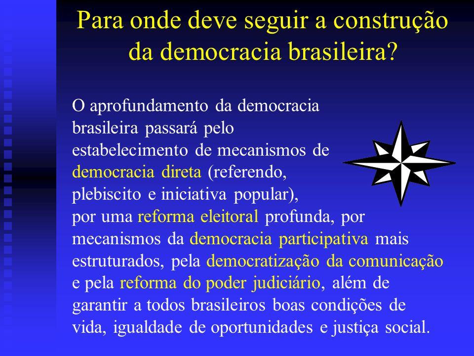 Para onde deve seguir a construção da democracia brasileira