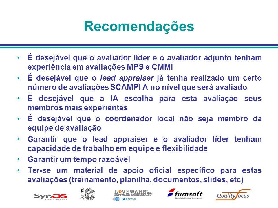 Recomendações É desejável que o avaliador líder e o avaliador adjunto tenham experiência em avaliações MPS e CMMI.