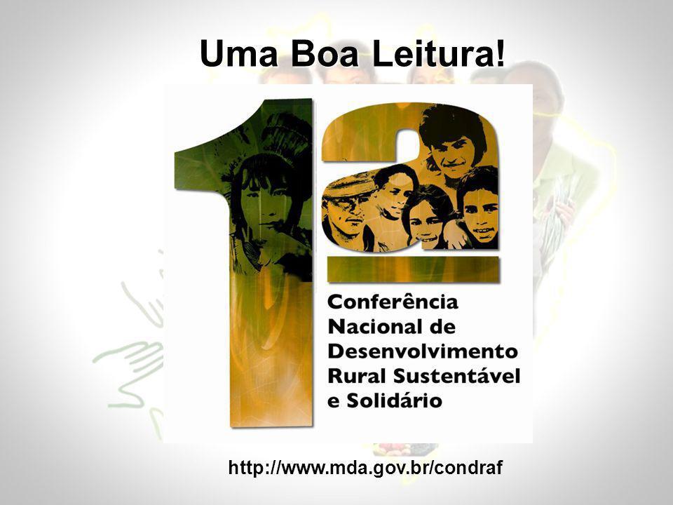 Uma Boa Leitura! http://www.mda.gov.br/condraf
