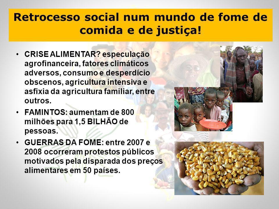Retrocesso social num mundo de fome de comida e de justiça!