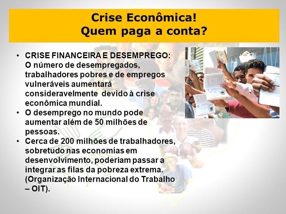 Crise Econômica! Quem paga a conta