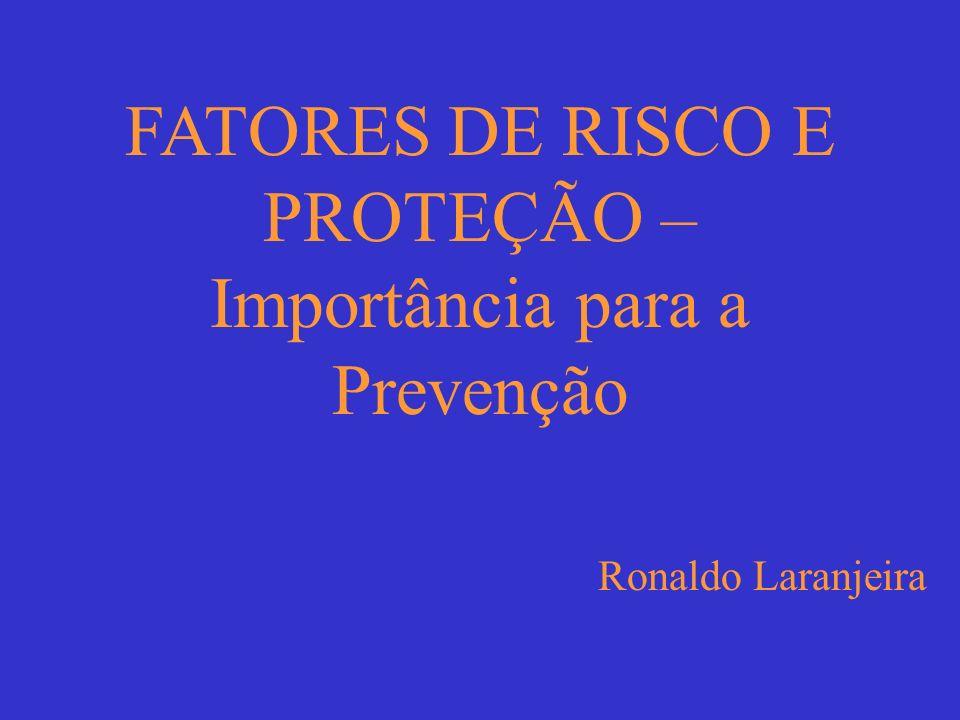 FATORES DE RISCO E PROTEÇÃO – Importância para a Prevenção