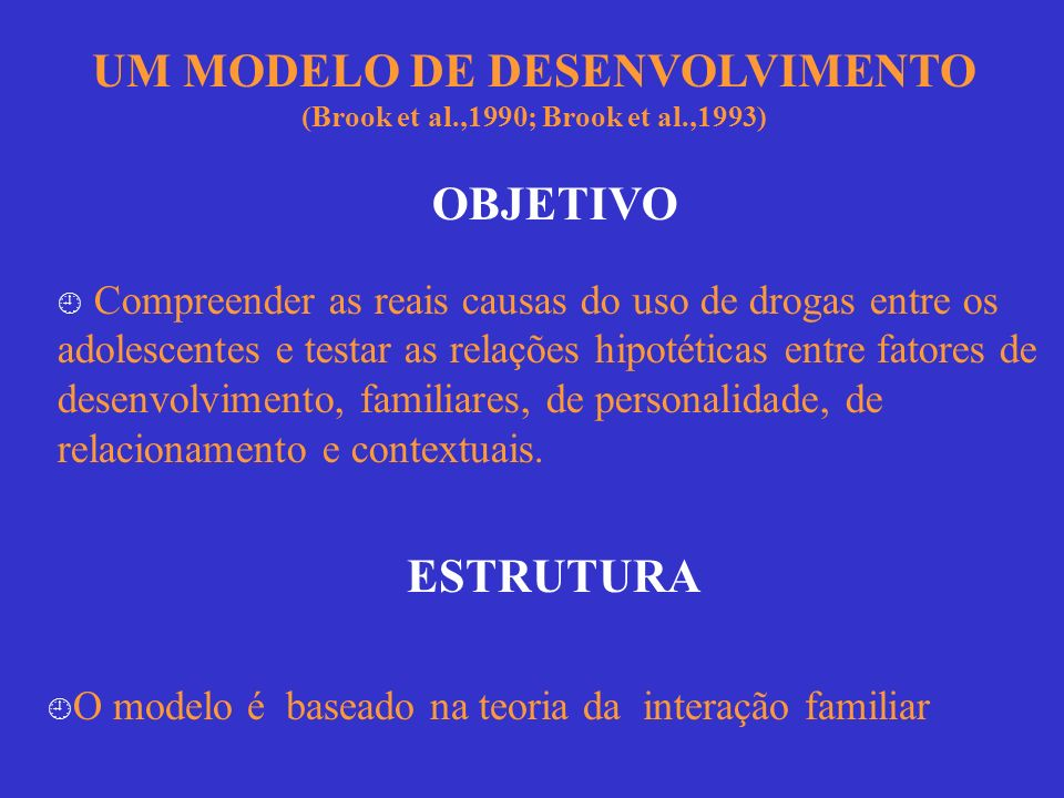 UM MODELO DE DESENVOLVIMENTO (Brook et al.,1990; Brook et al.,1993)