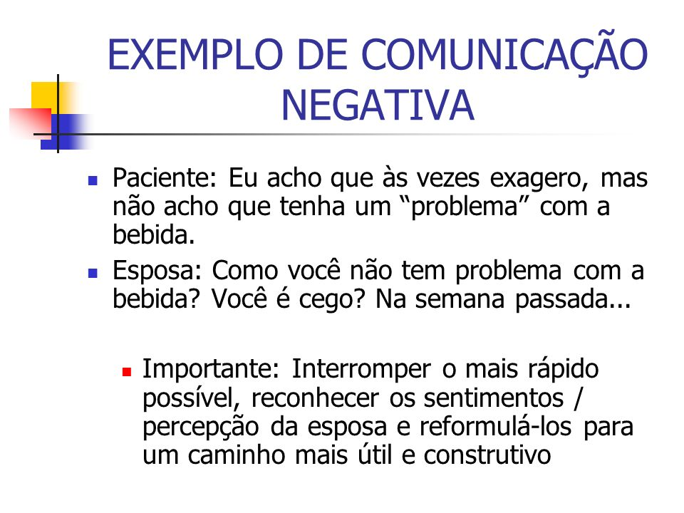 EXEMPLO DE COMUNICAÇÃO NEGATIVA