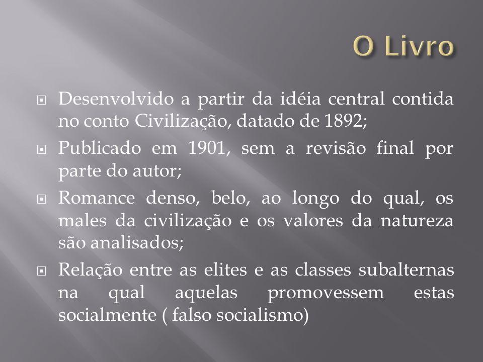 O Livro Desenvolvido a partir da idéia central contida no conto Civilização, datado de 1892;