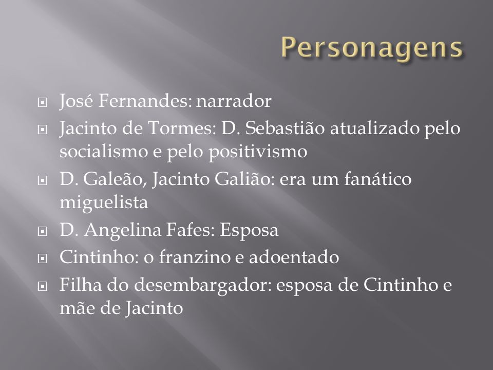 Personagens José Fernandes: narrador