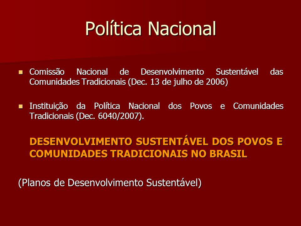 Política Nacional Comissão Nacional de Desenvolvimento Sustentável das Comunidades Tradicionais (Dec. 13 de julho de 2006)