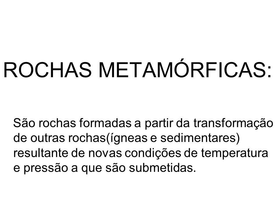 ROCHAS METAMÓRFICAS:
