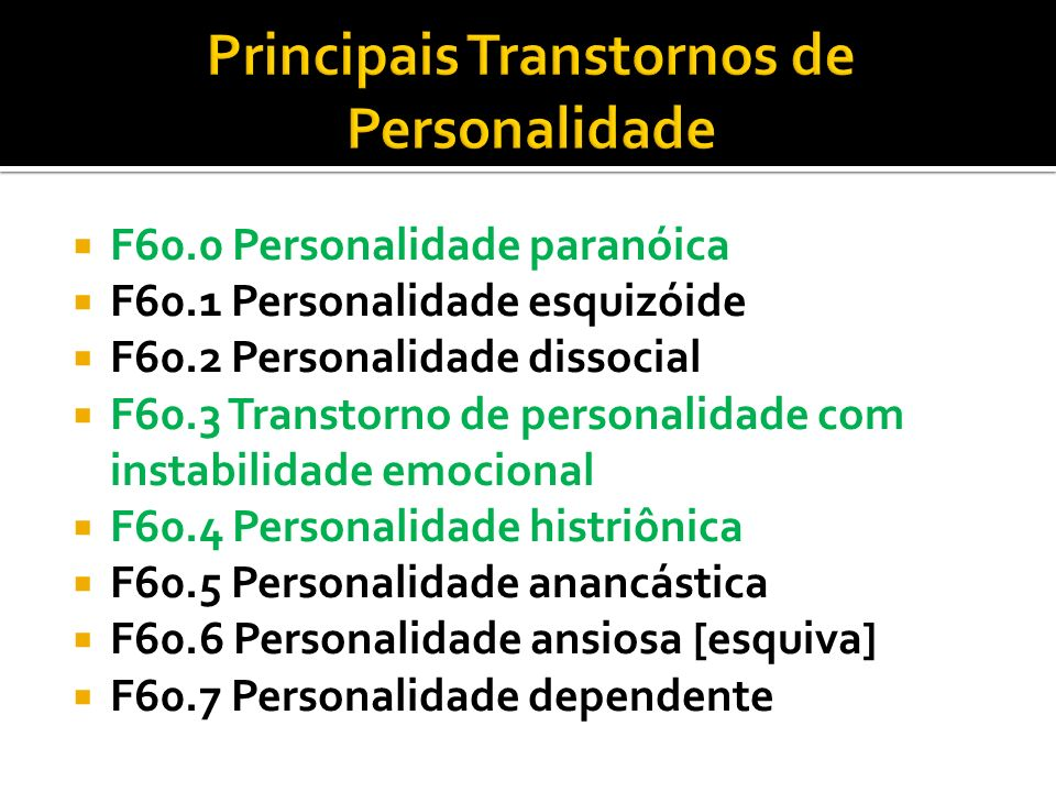 Principais Transtornos de Personalidade