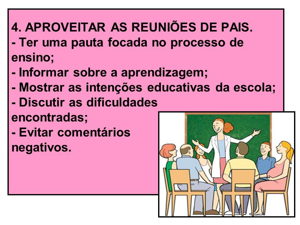 4. APROVEITAR AS REUNIÕES DE PAIS