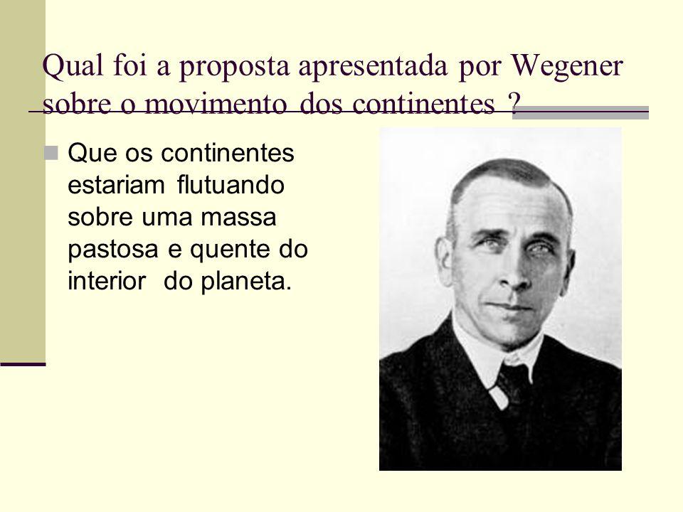 Qual foi a proposta apresentada por Wegener sobre o movimento dos continentes