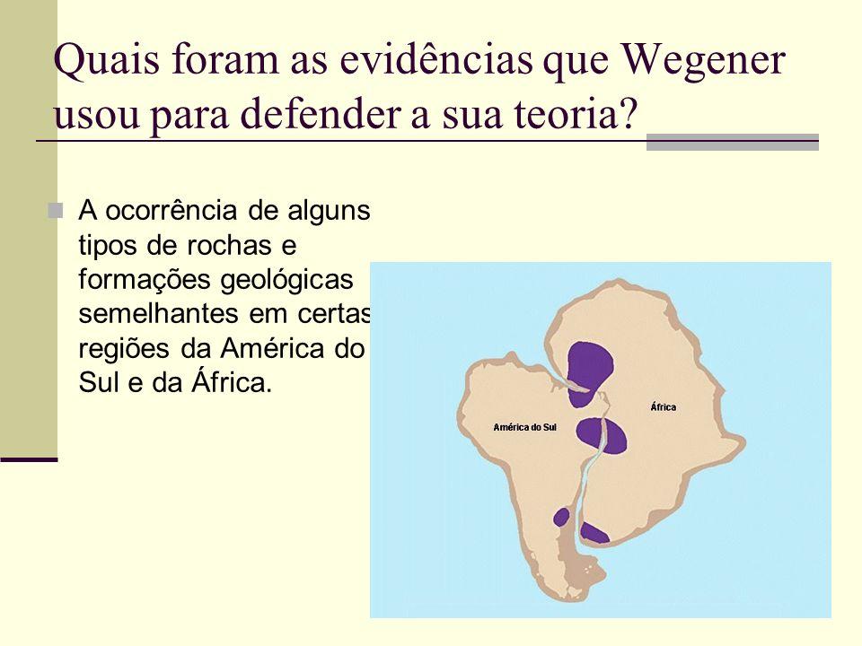Quais foram as evidências que Wegener usou para defender a sua teoria