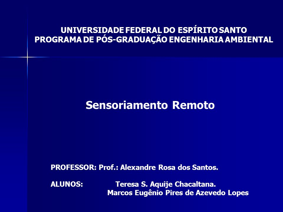 Sensoriamento Remoto UNIVERSIDADE FEDERAL DO ESPÍRITO SANTO