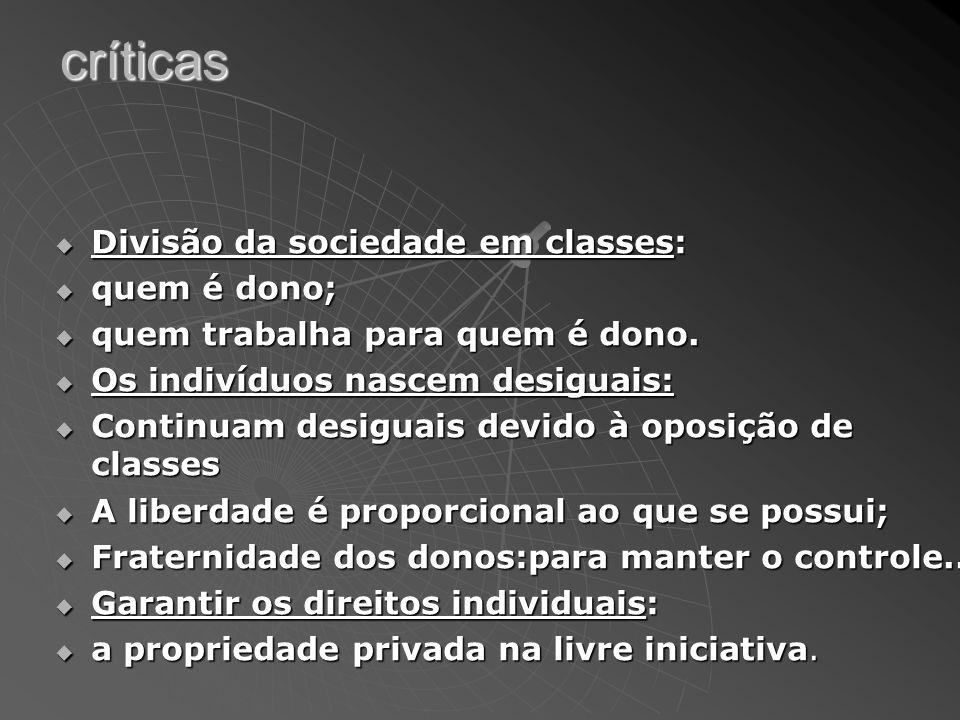 críticas Divisão da sociedade em classes: quem é dono;