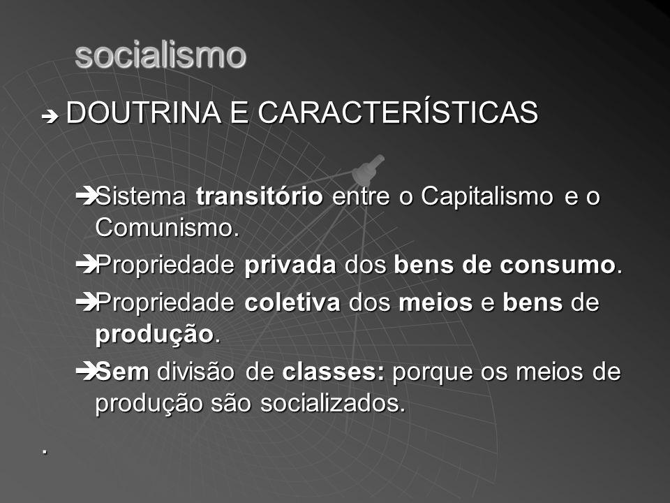 socialismo DOUTRINA E CARACTERÍSTICAS .